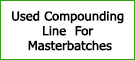 Used Compounding Line for Masterbatches